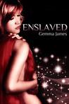 Enslaved by Gemma James