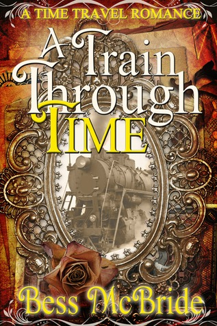 A Train Through Time by Bess McBride