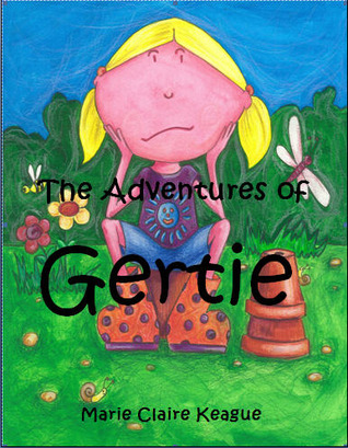 Ebook The Adventures of Gertie by Marie-Claire Keague DOC!
