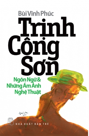 Trịnh Công Sơn - Ngôn Ngữ & Những Ám Ảnh Nghệ Thuật