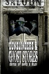 Gunslingers and Ghost Stories