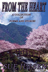 From the Heart: A Collection of Poems and Stories (Memories, # 3)