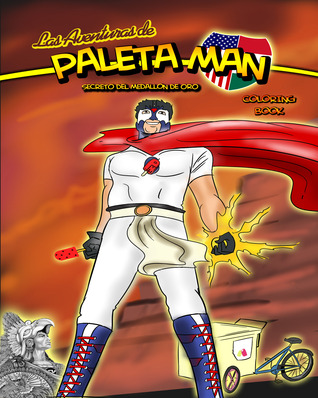 Las Aventuras de Paleta Man: Secreto Del Medallion de Oro Coloring Book