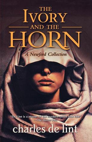 The Ivory and the Horn by Charles  de Lint