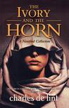 The Ivory and the Horn (Newford, #3)