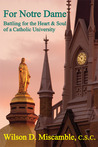 For Notre Dame: Battling for the Heart and Soul of a Catholic University