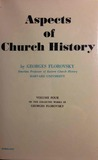 Aspects of Church HIstory - Volume 4 in the Collected Works of Georges Florovsky