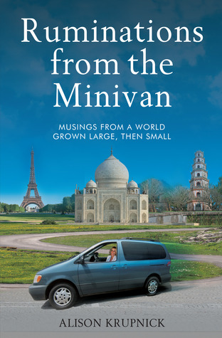 Ruminations from the Minivan: Musings from a World Grown Large, then Small