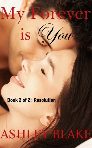My Forever is You Book 2 of 2: Resolution