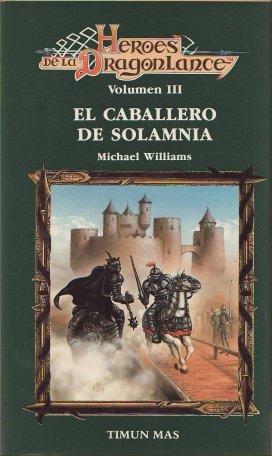 El Caballero De Solamnia Dragonlance H roes H roes I