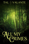 All My Crimes by Tal Valante