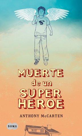 Ebook Muerte de un superhéroe by Anthony McCarten PDF!