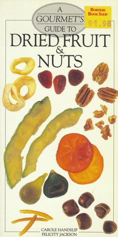 A Gourmet's Guide to Dried Fruit and Nuts