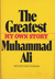 The Greatest My Own Story by Muhammad Ali