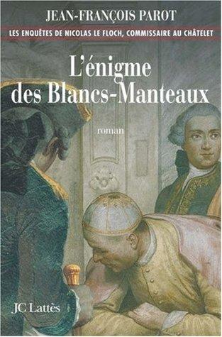 L'Enigme des Blancs-Manteaux (Nicolas Le Floch, #1)