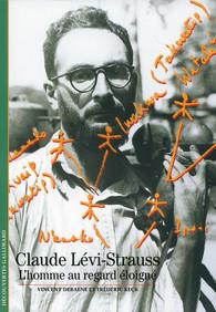 Claude Lévi-Strauss. L'homme au regard éloigné