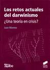 Los retos actuales del darwinismo by Juan  Moreno
