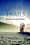 Ghost Trails by Jill Homer