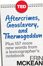 Aftercrimes, Geoslavery and Thermogeddon: Thought-Provoking Words from a Lexicographer's Notebook