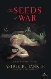 The Seeds of War (Mahabharata #2)