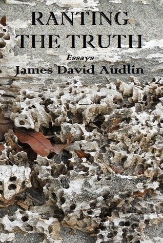 Ranting the Truth: Essays