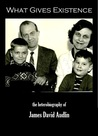 What Gives Existence: The Heterobiography of James David Audlin