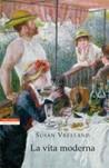 La vita moderna by Susan Vreeland