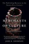Merchants of Culture by John Brookshire Thompson