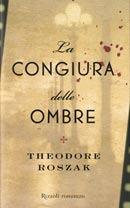 Ebook La congiura delle ombre by Theodore Roszak read!