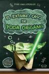 El extraño caso de Yoda Origami by Tom Angleberger