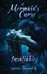 Insatiable (A Mermaid's Curse, #1)