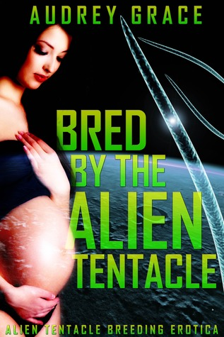 Bred by the Alien Tentacle (Bred by the Alien Tentacle Trilogy #1)