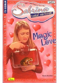 Magic Love (Sabrina,total verhext! Bd.6)
