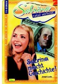 Sabrina macht Geschichte! (Sabrina,total verhext! Bd.5)