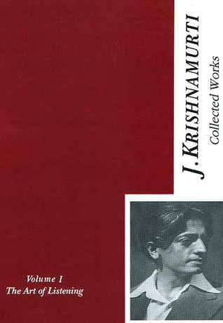 The Collected Works of J. Krishnamurti, Vol 1 1933-34: The Art of Listening