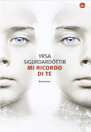 Mi ricordo di te di Yrsa Sigurðardóttir