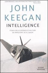Intelligence. Storia dello spionaggio militare