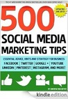 Book cover for 500 Social Media Marketing Tips Essential Advice Hints and Strategy