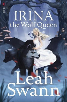 Irina the Wolf Queen by Leah Swann