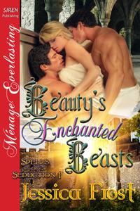 Beauty's Enchanted Beasts (Spells of Seduction #1)
