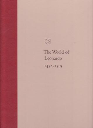 The World Of Leonardo: 1452 1519