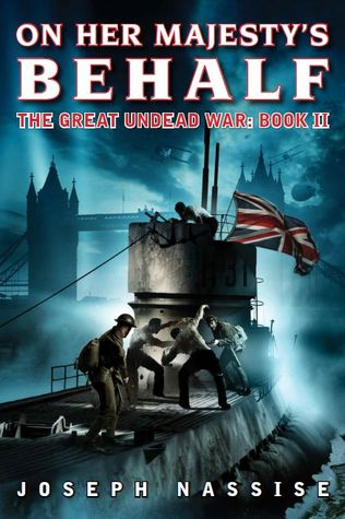 On Her Majesty's Behalf (The Great Undead War, #2)