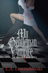 My Gentleman Vampire: The Undead Have Style