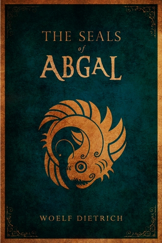 The Seals of Abgal (Guardians of the Seals, #1)