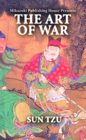 The Art of War: The Greatest Strategy Book Ever Written