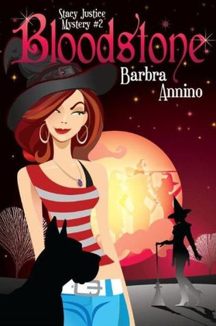 Bloodstone A Stacy Justice Mystery 2 By Barbra Annino