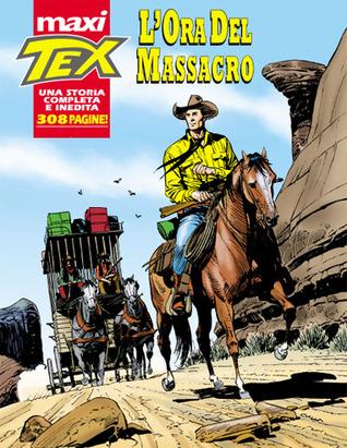 Maxi Tex n. 15: L'ora del massacro