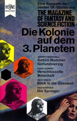 Die Kolonie auf dem 3. Planeten (Die besten Stories aus The Magazine of Fantasy and Science Fiction, #18)