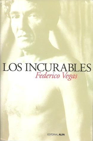 Los Incurables by Federico Vegas