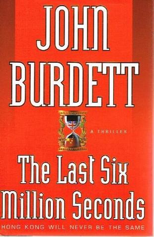 The Last Six Million Seconds by John Burdett